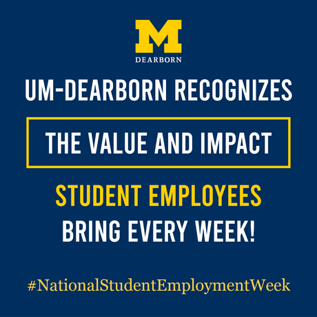 Thank you to all UM-Dearborn Student Employees!